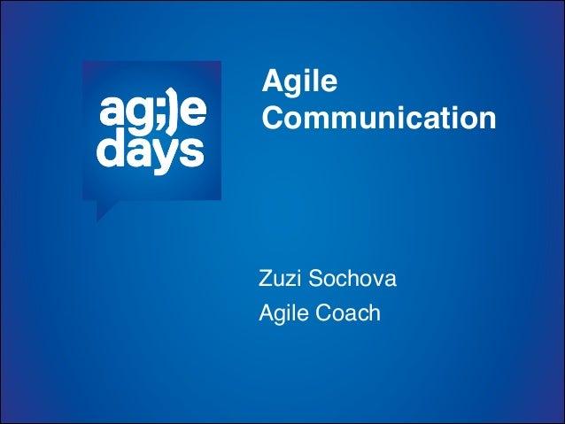 AgileCommunicationZuzi SochovaAgile Coach