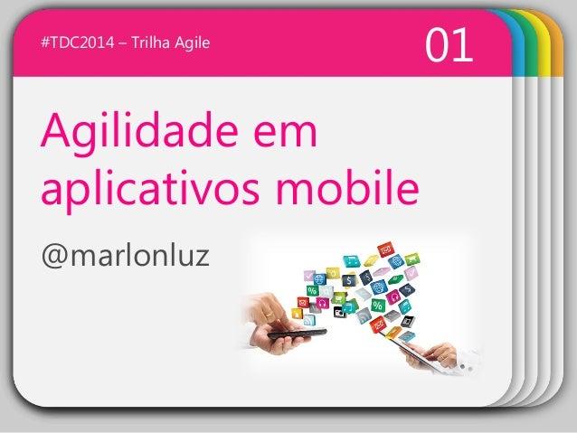 WINTERTemplateAgilidade em aplicativos mobile @marlonluz 01#TDC2014 – Trilha Agile