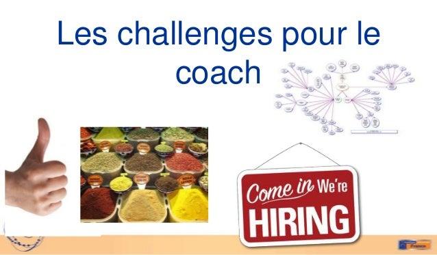 Les challenges pour le        coach