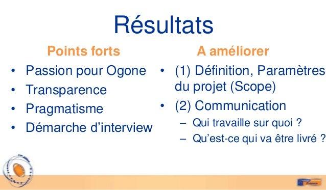 Résultats       Points forts             A améliorer•   Passion pour Ogone • (1) Définition, Paramètres•   Transparence   ...