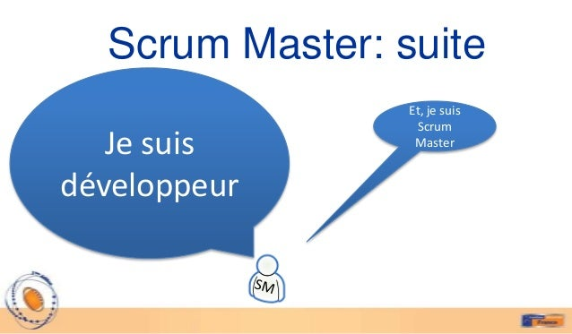 Scrum Master: fin             Tu es 1°          Scrum Master                           Ok !Manager                        ...