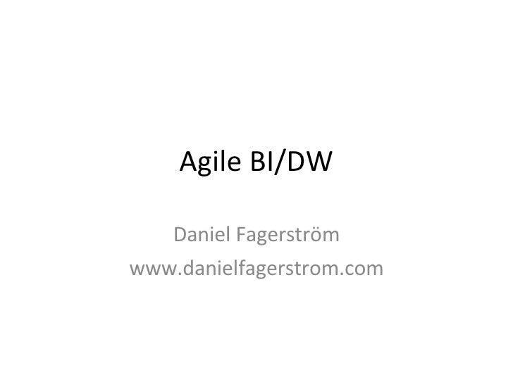 Agile BI/DW Daniel Fagerström www.danielfagerstrom.com
