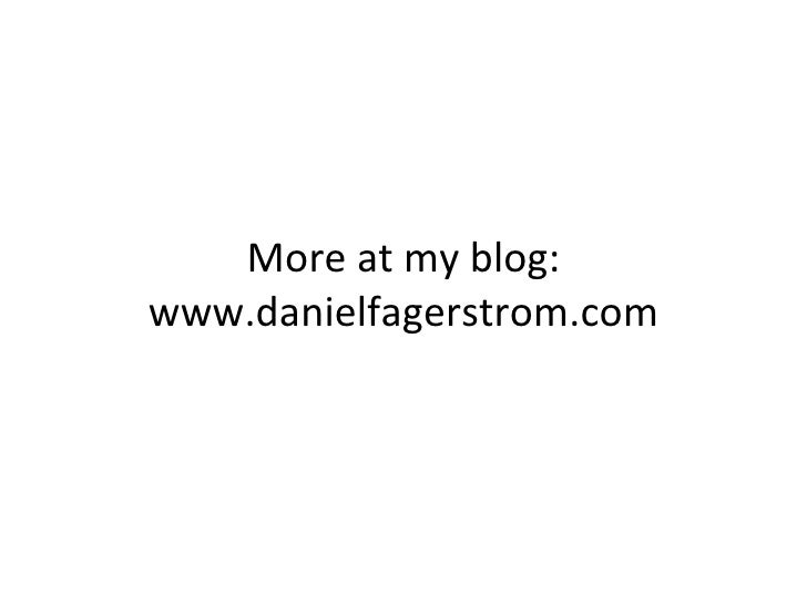 More at my blog: www.danielfagerstrom.com