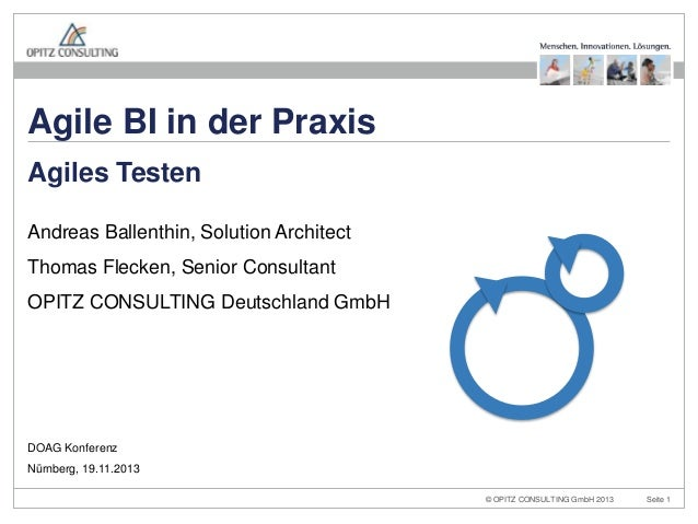 Agile BI in der Praxis Agiles Testen Andreas Ballenthin, Solution Architect Thomas Flecken, Senior Consultant OPITZ CONSUL...
