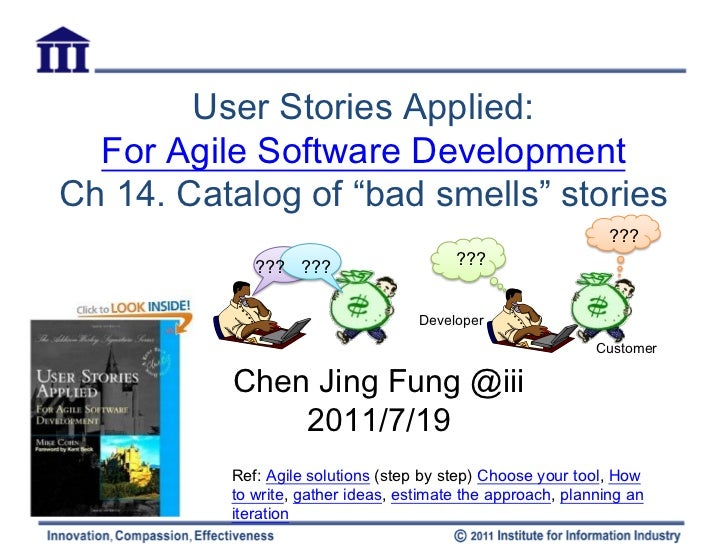 "User Stories Applied:  For Agile Software DevelopmentCh 14. Catalog of ""bad smells"" stories                               ..."