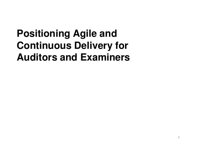 1 Positioning Agile and Continuous Delivery for Auditors and Examiners