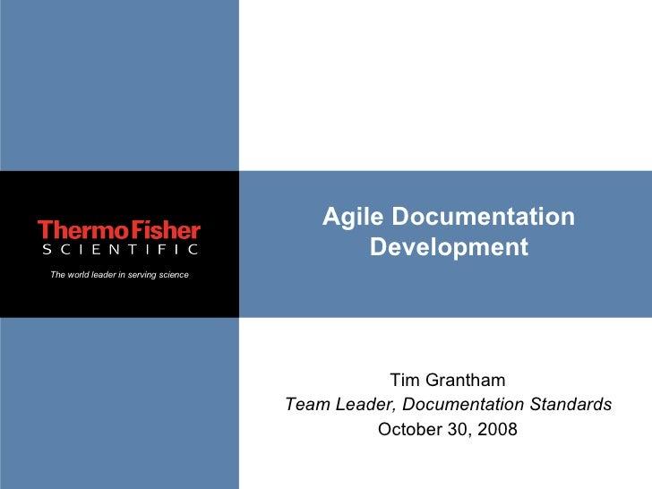 Agile Documentation Development Tim Grantham Team Leader, Documentation Standards October 30, 2008