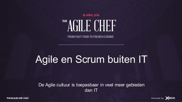 AGILE CHEF THE Powered byTHEAGILECHEF.COM Powered by 20 APRIL 2016 AGILE CHEF THE FROM FAST FOOD TO FRENCHCUISINE Agile en...