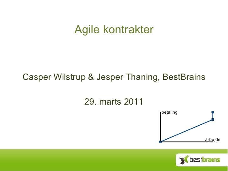 Agile kontrakter Casper Wilstrup & Jesper Thaning, BestBrains 29. marts 2011
