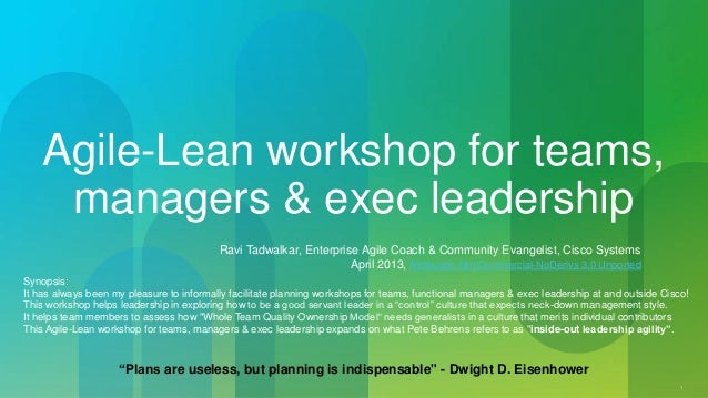 1  Agile-Lean workshop for teams,  managers & exec leadership  Ravi Tadwalkar, Enterprise Agile Coach & Community Evangeli...