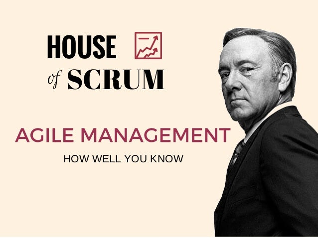 HOUSE of SCRUM HOW WELL YOU KNOW