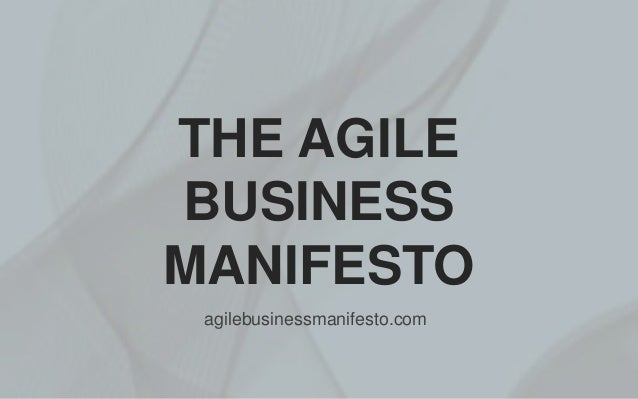 THE AGILE BUSINESS MANIFESTO agilebusinessmanifesto.com