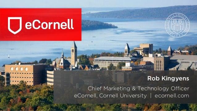 Rob Kingyens Chief Marketing & Technology Officer eCornell, Cornell University | ecornell.com