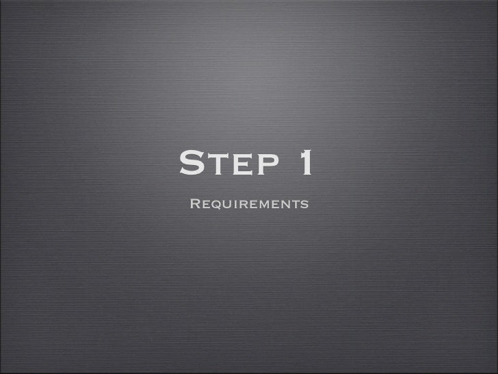 Step 1Requirements