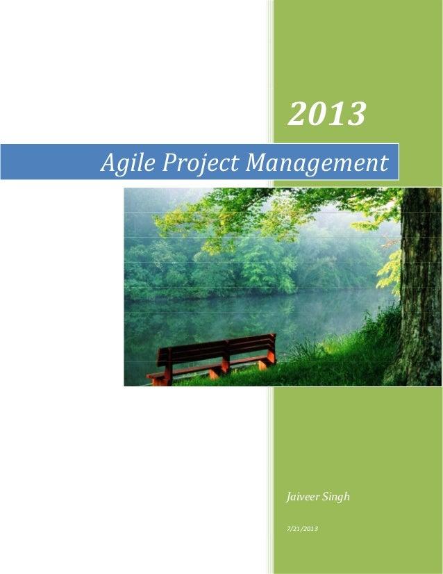 2013 Jaiveer Singh 7/21/2013 Agile Project Management