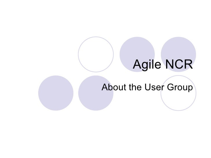 Agile NCR About the User Group