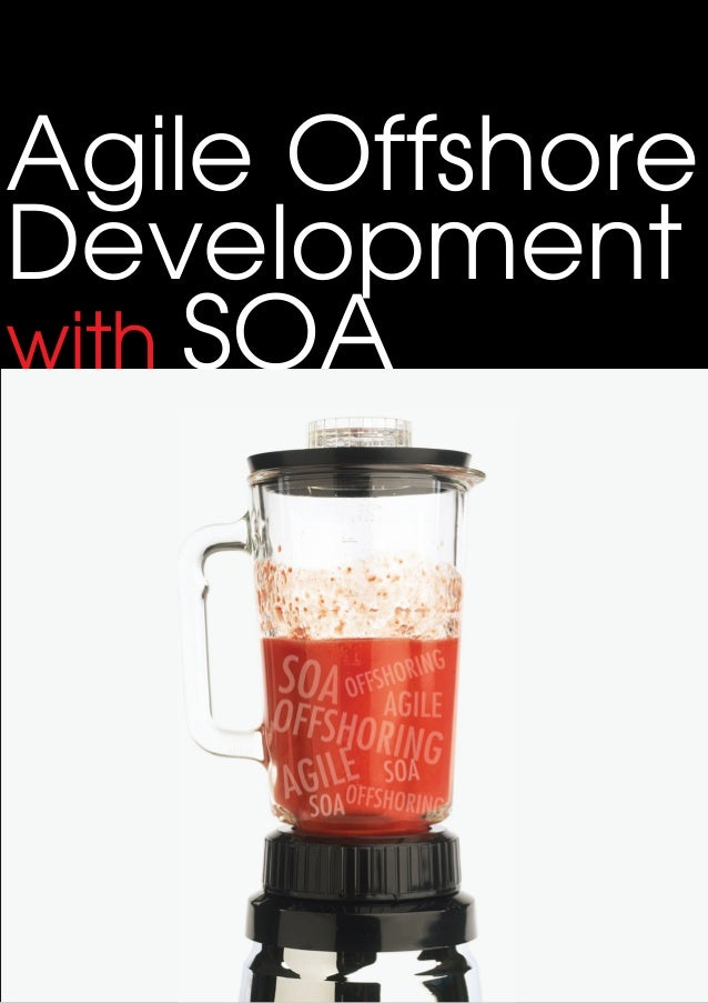 Agile Offshore Development with SOA
