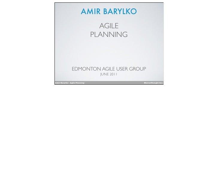 AMIR BARYLKO                                  AGILE                                PLANNING                EDMONTON AGILE ...