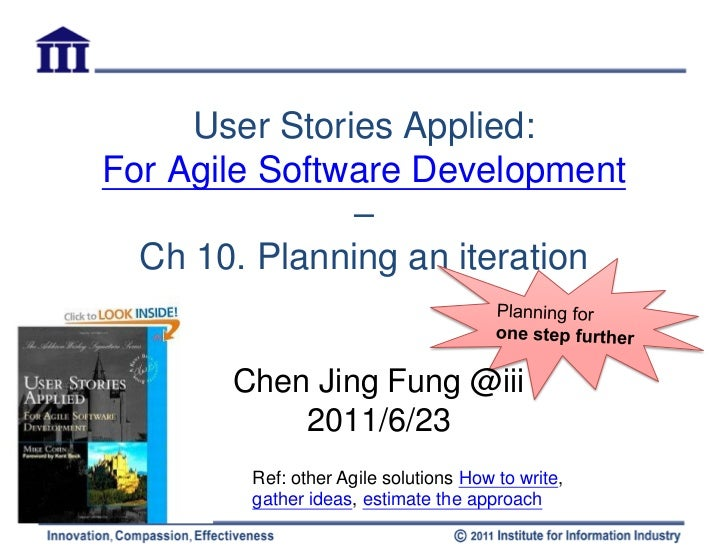 User Stories Applied:For Agile Software Development               –  Ch 10. Planning an iteration       Chen Jing Fung @ii...