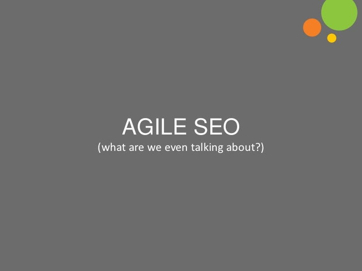 AGILE SEO(what are we even talking about?)