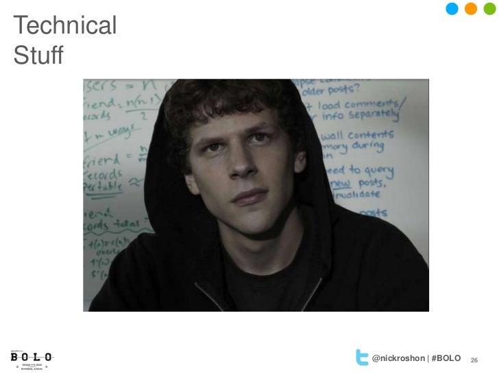 TechnicalStuff            @nickroshon | #BOLO   26