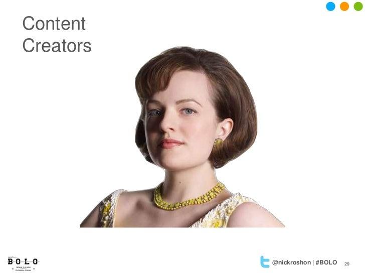 ContentCreators           @nickroshon | #BOLO   29