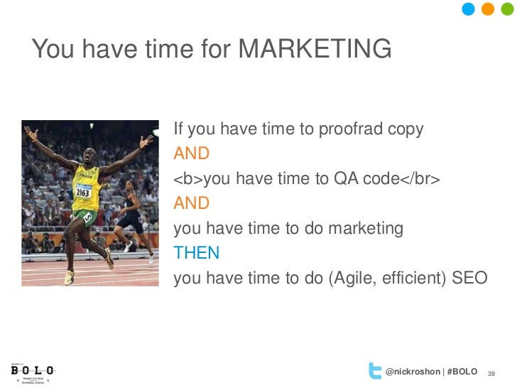 You have time for MARKETING          If you have time to proofrad copy          AND          <b>you have time to QA code</...