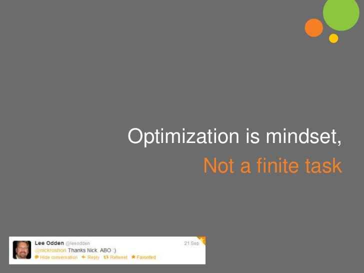 Optimization is mindset,        Not a finite task