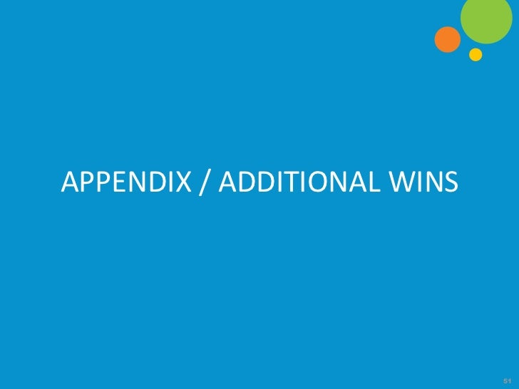 APPENDIX / ADDITIONAL WINS                             51
