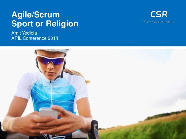 Agile/Scrum Sport or Religion Amit Yedidia APIL Conference 2014