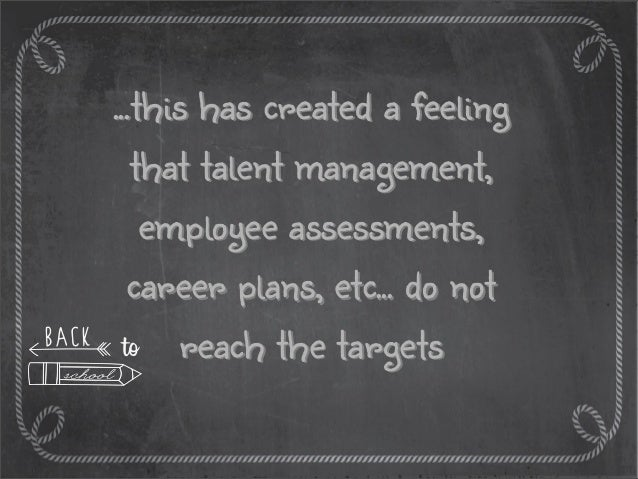 ...but it has been shown that the problem is not to be found on talent management programs by themselves, but how to apply...