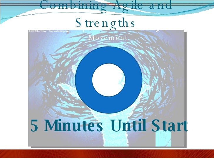 Combining Agile and Strengths How to Capitalize on the Strengths Movement 5 Minutes Until Start
