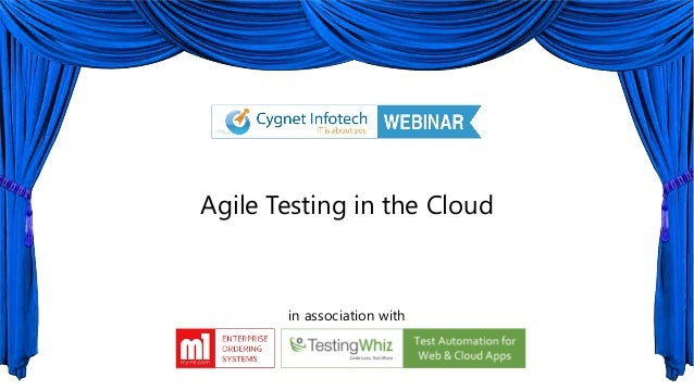 Agile Testing in the Cloudin association with