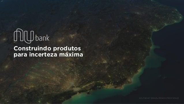 Construindo produtos para incerteza máxima SOUTHEAST BRAZIL REGION FROM SPACE