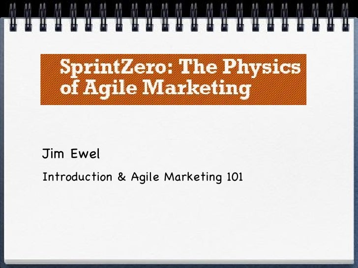 Jim Ewel!Introduction & Agile Marketing 101!