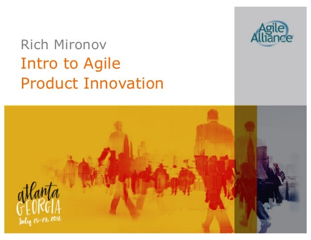 Rich Mironov Intro to Agile Product Innovation