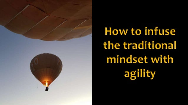 How to infuse the traditional mindset with agility
