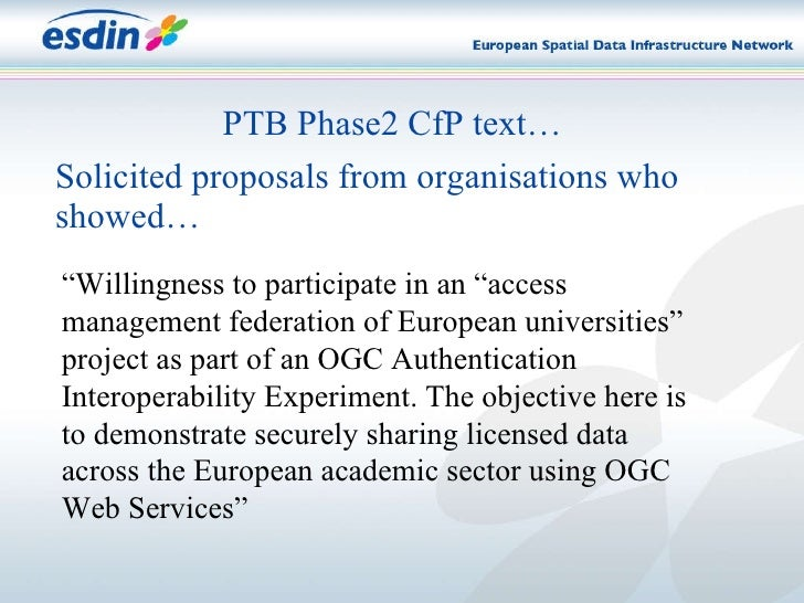 """PTB Phase2 CfP text… """" Willingness to participate in an """"access management federation of European universities"""" project as..."""