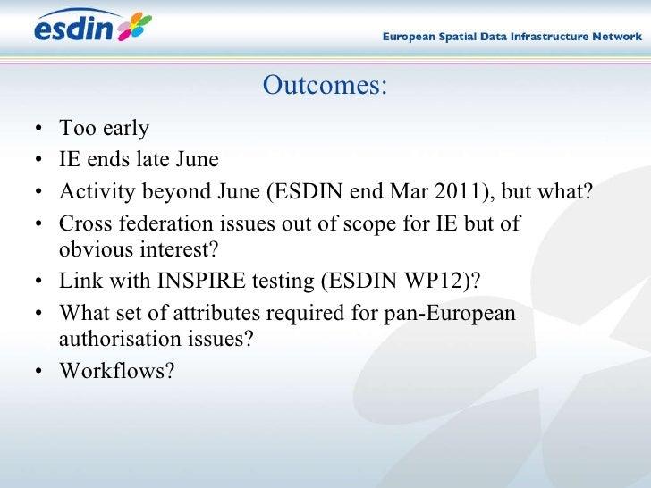 <ul><li>Too early </li></ul><ul><li>IE ends late June </li></ul><ul><li>Activity beyond June (ESDIN end Mar 2011), but wha...