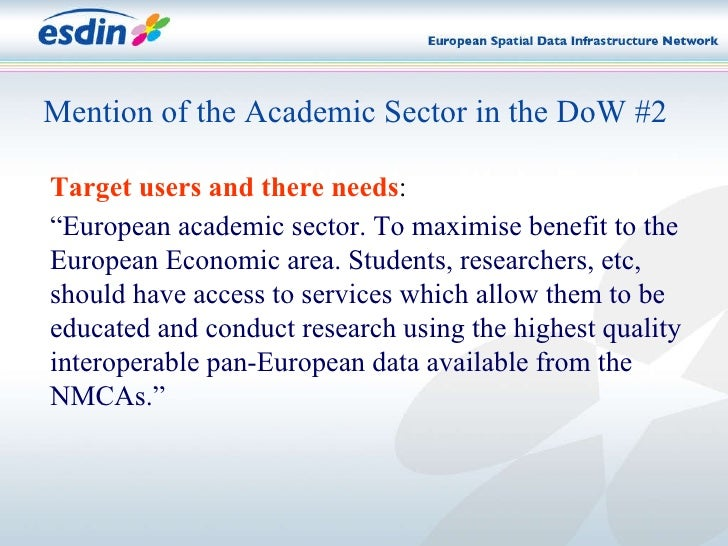 """Mention of the Academic Sector in the DoW #2 Target users and there needs :   """" European academic sector. To maximise bene..."""