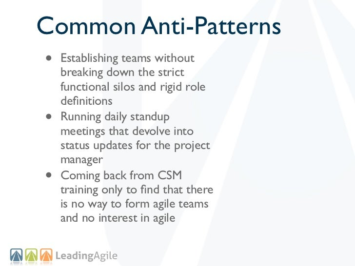 Common Anti-Patterns•   Establishing teams without    breaking down the strict    functional silos and rigid role    defini...