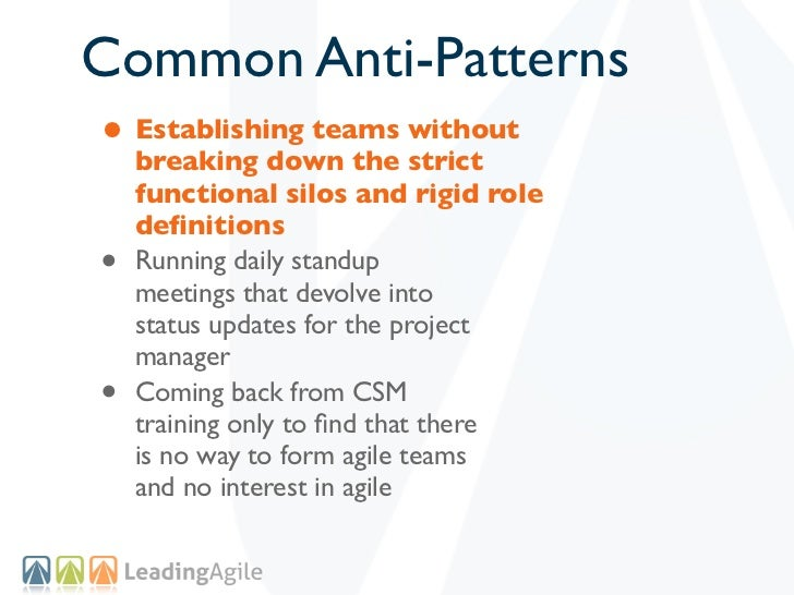Common Anti-Patterns• Establishing teams without    breaking down the strict    functional silos and rigid role    definiti...