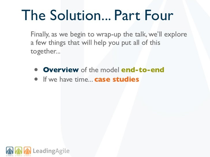 The Solution... Part Four Finally, as we begin to wrap-up the talk, we'll explore a few things that will help you put all ...