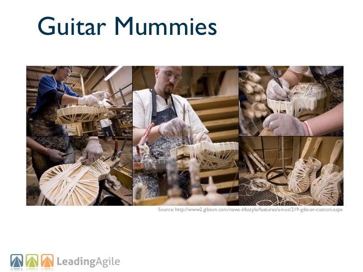 Guitar Mummies         Source: http://www2.gibson.com/news-lifestyle/features/en-us/219-gibson-custom.aspx
