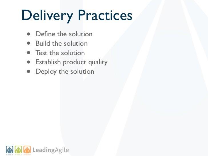 Delivery Practices•   Define the solution•   Build the solution•   Test the solution•   Establish product quality•   Deploy...