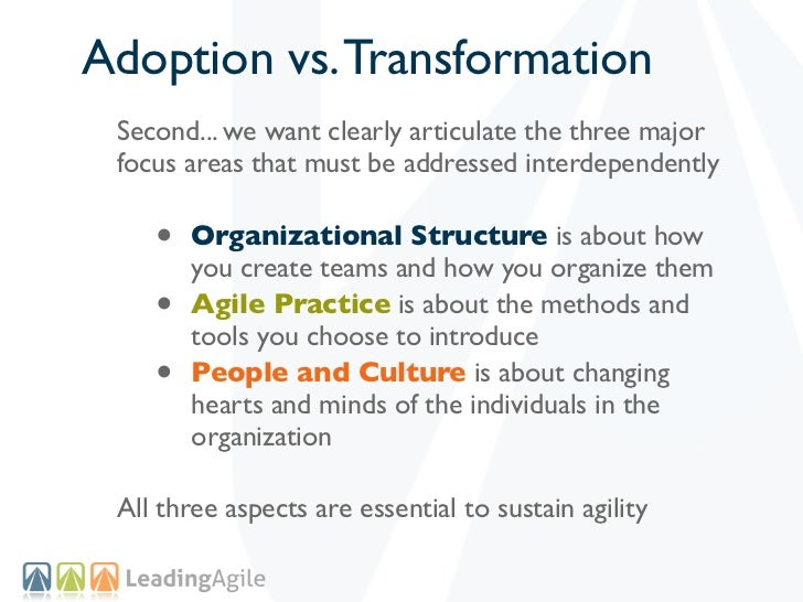Adoption vs. Transformation Second... we want clearly articulate the three major focus areas that must be addressed interd...