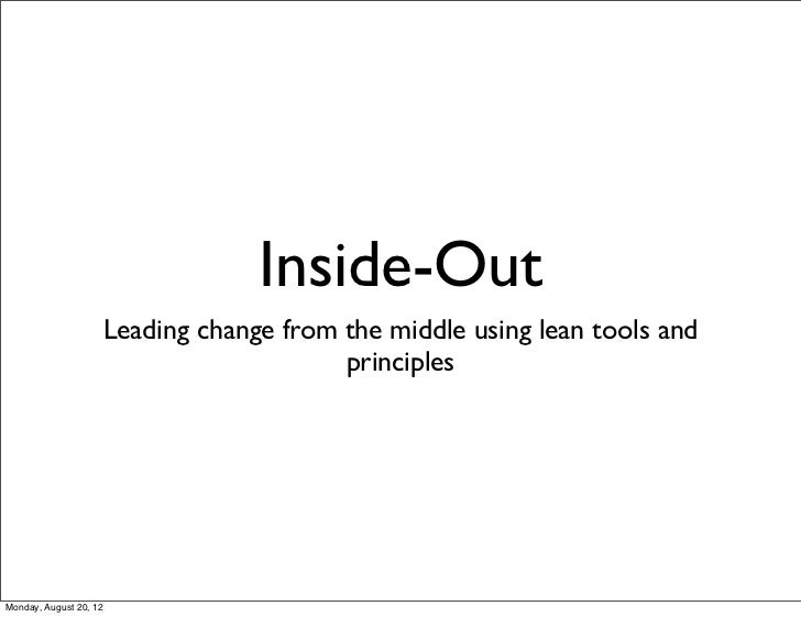Inside-Out                    Leading change from the middle using lean tools and                                        p...