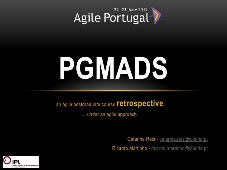 PGMADSan agile postgraduate course   retrospective            …under an agile approach                                 Cat...