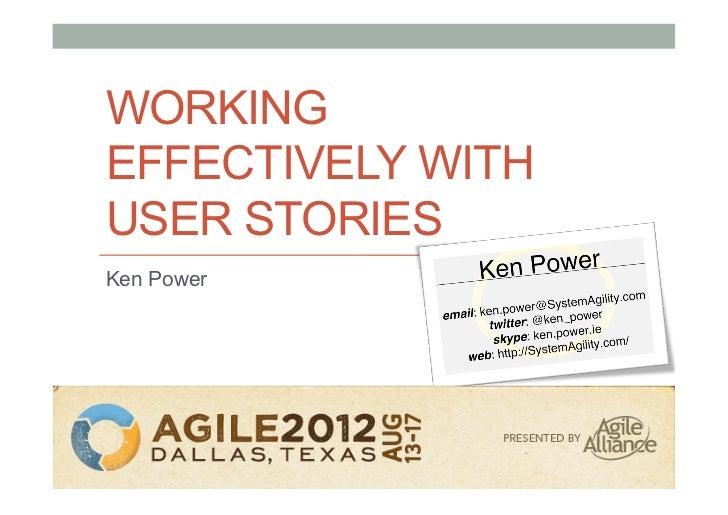 WORKINGEFFECTIVELY WITHUSER STORIESKen Power