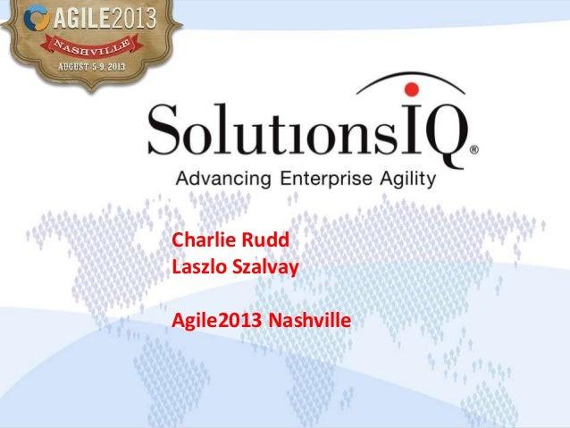 Charlie Rudd Laszlo Szalvay Agile2013 Nashville